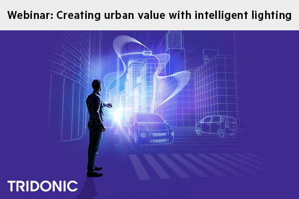 WEBINAR Recording - Creating Urban Value with Intelligent Lighting